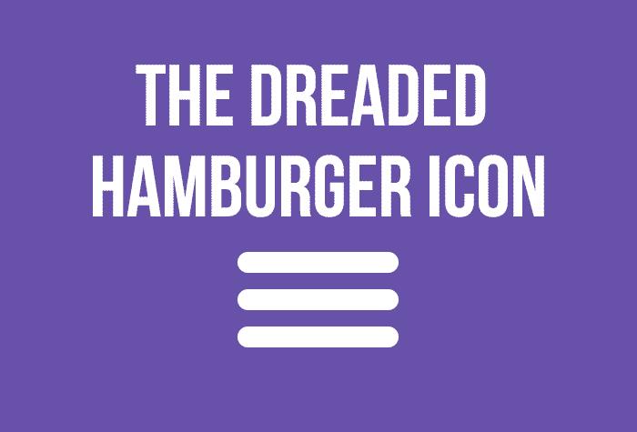 Why do Web Designers Hate the Hamburger Icon?