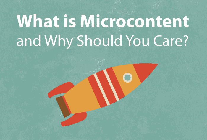 Why You Should Care About Microcontent